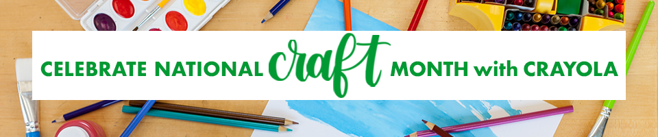 National Craft Month with Crayola