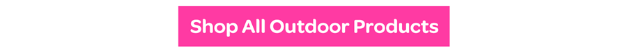 Shop all Outdoor Products