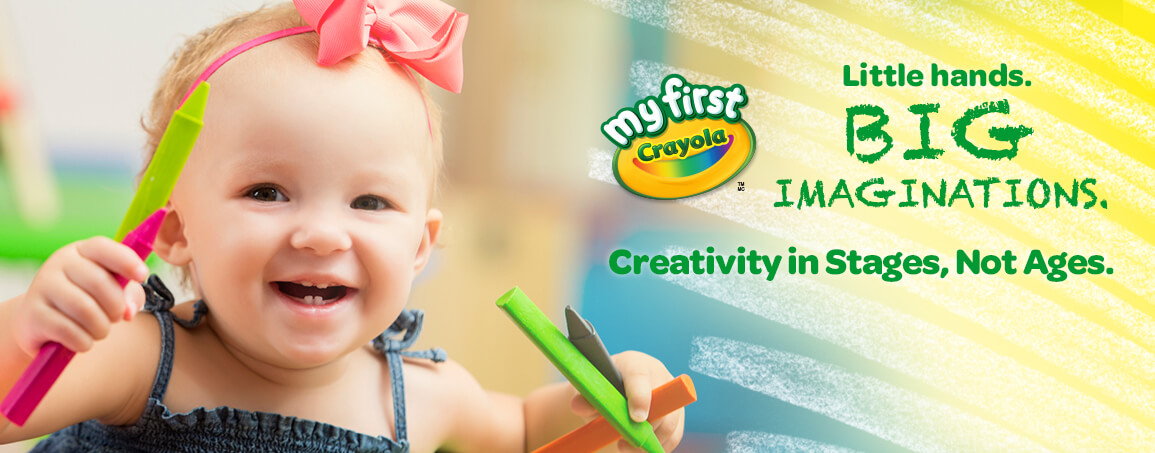 My First Crayola Little Hands Big Imaginations